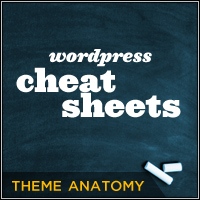 Wordpress cheat sheet themeanatomy